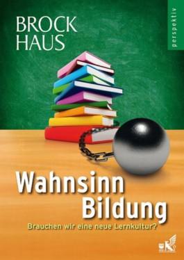 Brockhaus perspektiv - Wahnsinn Bildung