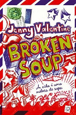Broken Soup. A Vida É Uma Meleca de Sopa (Em Portuguese do Brasil)