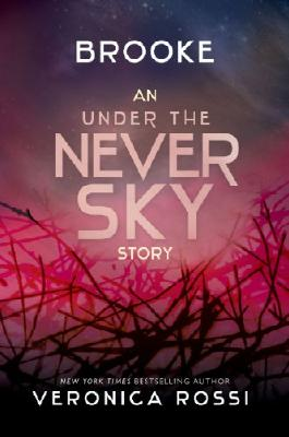 Brooke: An Under the Never Sky Story