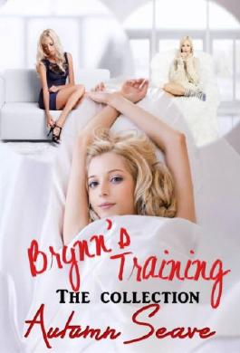 Brynn's Training - The Collection (Lesbian BDSM, Romantic Erotica)