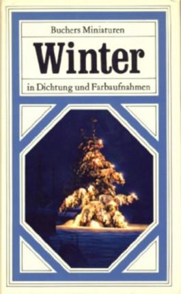 Buchers Miniaturen. Winter in Dichtung und Farbaufnahmen