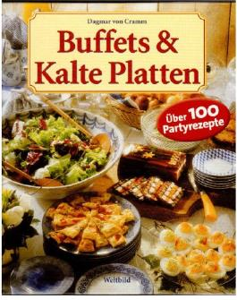 Buffets & kalte Platten Über 100 Partyrezepte