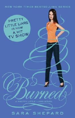 Burned: Number 12 in series (Pretty Little Liars)