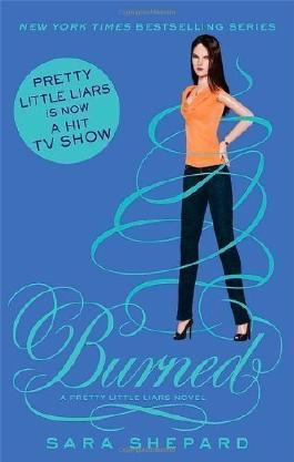 Burned: Number 12 in series (Pretty Little Liars) by Shepard, Sara (2012)