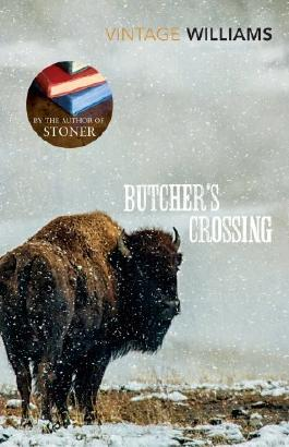 Butcher's Crossing (Vintage Classics) by Williams, John (2013) Paperback