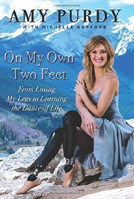 By Amy Purdy On My Own Two Feet: From Losing My Legs to Learning the Dance of Life [Hardcover]