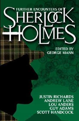 By George Mann - Further Encounters of Sherlock Holmes