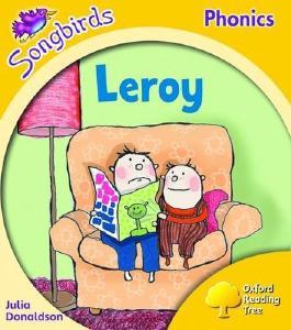 By Julia Donaldson - Oxford Reading Tree: Level 5: Songbirds: Leroy