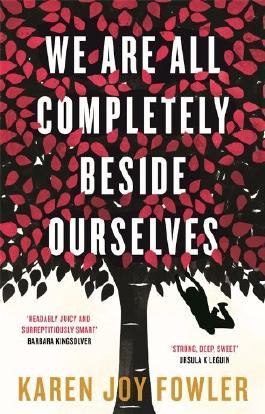 By Karen Joy Fowler - We Are All Completely Beside Ourselves