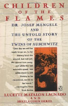By Lagnado, Lucette Matalon ( Author ) [ Children of the Flames: Dr. Josef Mengele and the Untold Story of the Twins of Auschwitz ] May - 1992 { Paperback }