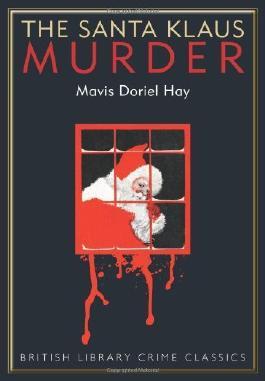 By Mavis Doriel Hay The Santa Klaus Murder (British Library Crime Classics)