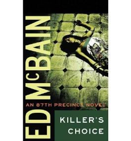 By McBain, Ed ( Author ) [ Killer's Choice (87th Precinct #0) ] Mar - 2012 { Paperback }