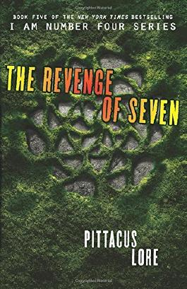 By Pittacus Lore The Revenge of Seven (I Am Number Four)