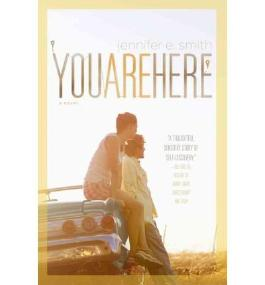 By Smith, Jennifer E. [ [ You Are Here[ YOU ARE HERE ] By Smith, Jennifer E. ( Author )Apr-24-2012 Paperback ] ] Apr-2012[ Paperback ]