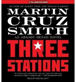 By Smith, Martin Cruz ( Author ) [ Three Stations (Arkady Renko Novels (Audio)) ] Aug - 2010 { Compact Disc }