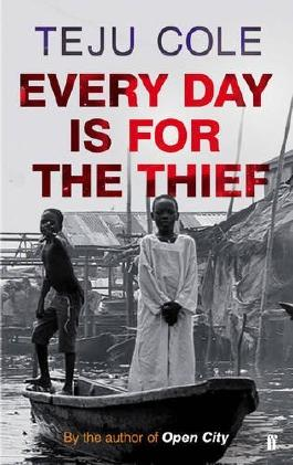 By Teju Cole Every Day is for the Thief