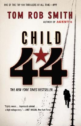 By Tom Rob Smith Child 44 (The Child 44 Trilogy) (Reprint)