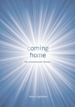 COMING HOME - EIN ERLEUCHTENDER ROMAN (Trilogie Selbstauflösung)