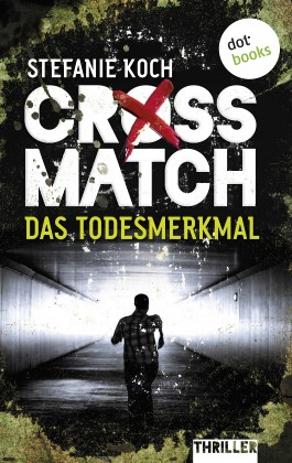 CROSSMATCH: das Todesmerkmal