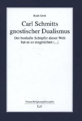 Carl Schmitts gnostischer Dualismus
