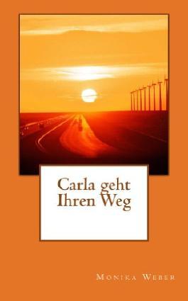 Carla geht Ihren Weg (German Edition)
