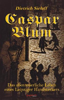Caspar Blum: Historischer Roman