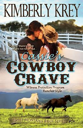 Cassie's Cowboy Crave: Witness Protection - Rancher Style: Shane's Story (#3) (Sweet Montana Bride Series)