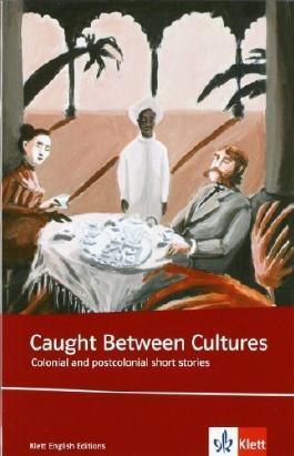Caught between cultures. Schülerbuch: Colonial and postcolonial short stories von Smyth, Helen (2007) Broschiert