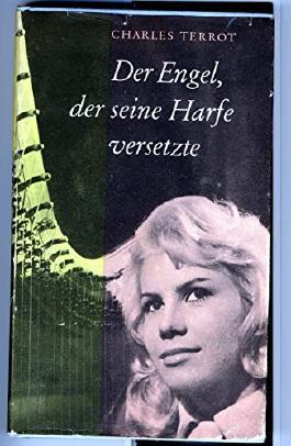 Charles Terrot: Der Engel, der seine Harfe versetzte