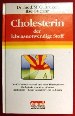 Cholesterin der lebensnotwendige Stoff. Aus der Sprechstunde Band 15.