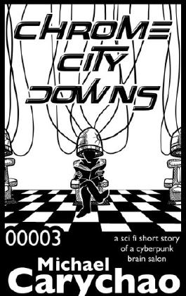 Chrome City Downs: a sci fi short story of a cyberpunk brain salon