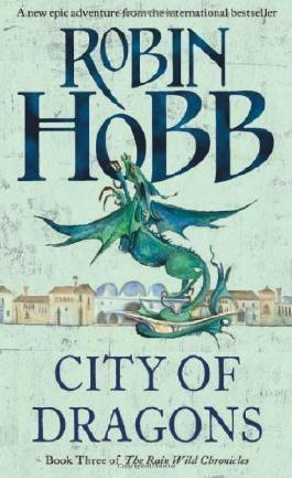City of Dragons (The Rain Wild Chronicles, Book 3) by Hobb, Robin (2013)