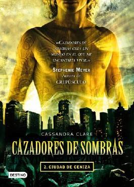 Ciudad de ceniza. Cazadores de sombras 2 (Spanish Edition)