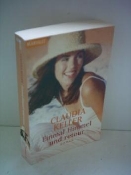 Claudia Keller: Einmal Himmel und retour [Blanvalet] [paperback]