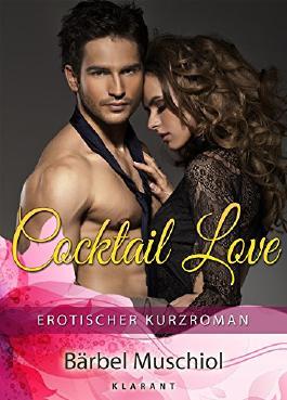 Cocktail Love. Erotischer Roman