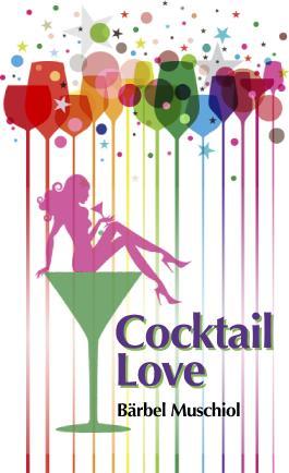 Cocktail Love: Frisch geküsst verliebt es sich besser