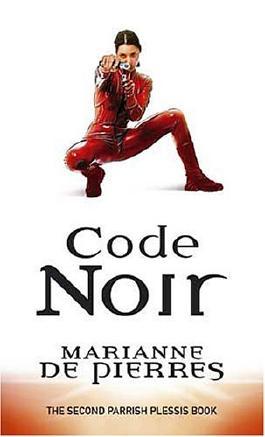 Code Noir: a Parrish Plessis Novel