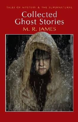 Collected Ghost Stories (Tales of Mystery & The Supernatural)