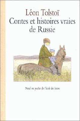 """Contes et histoires vraies de Russie. Choix de textes extraits des """" Quatre Livres de Lecture"""", 1869 - 1872"""
