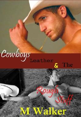 Cowboys, Leather & The Rough Stuff