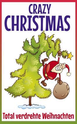Crazy Christmas: Total verdrehte Weihnachten