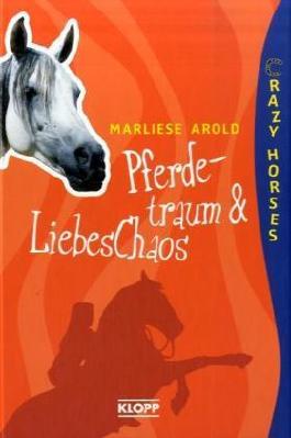 Crazy Horses - Pferdetraum & Liebeschaos