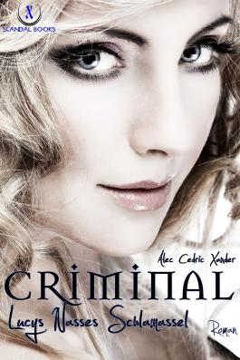 Criminal - Lucys Nasses Schlamassel