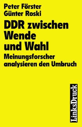 DDR zwischen Wende und Wahl