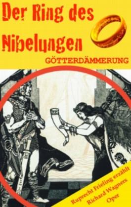 DER RING DES NIBELUNGEN (4): Götterdämmerung