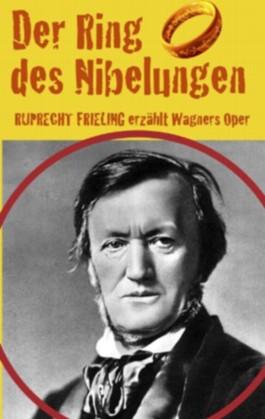 DER RING DES NIBELUNGEN. Ein Opern(ver)führer