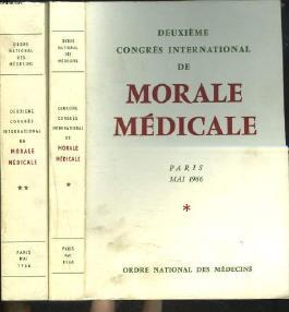 DEUXIEME CONGRES INTERNATIONAL DE MORALE MEDICALE. PARIS MAI 1966.TOMES I ET II.