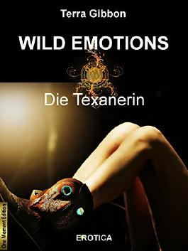 DIE TEXANERIN: WILD EMOTIONS
