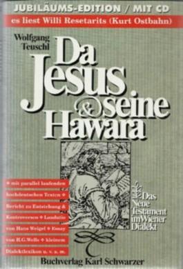 Da Jesus und seine Hawara. Das Neue Testament im Wiener Dialekt. Jubiläums-Edition mit CD - es liest Willi Resetarits (Kurt Ostbahn)