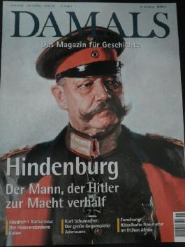 """Damals- Das Magazin für Geschichte Heft 8/ 2012 """"Hindenburg- der Mann, der Hitler zur Macht verhalf"""" u.v.m."""